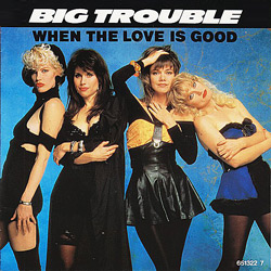 Big Trouble 80s hity